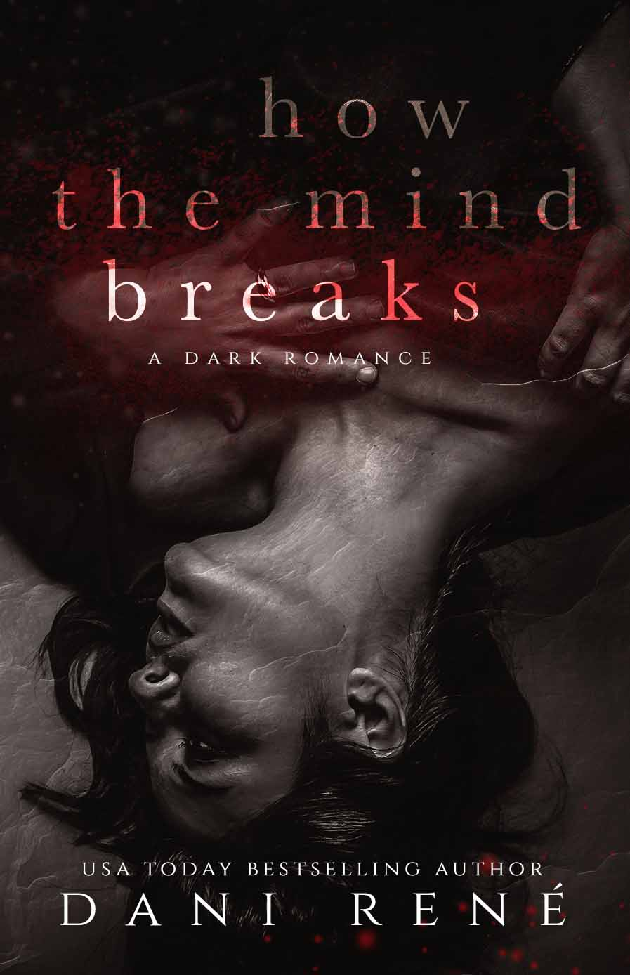 Cover Reveal: How the Mind Breaks by Dani René