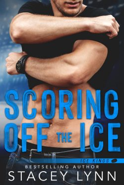 Cover Reveal: Scoring Off the Ice (Ice Kings #2) by Stacey Lynn