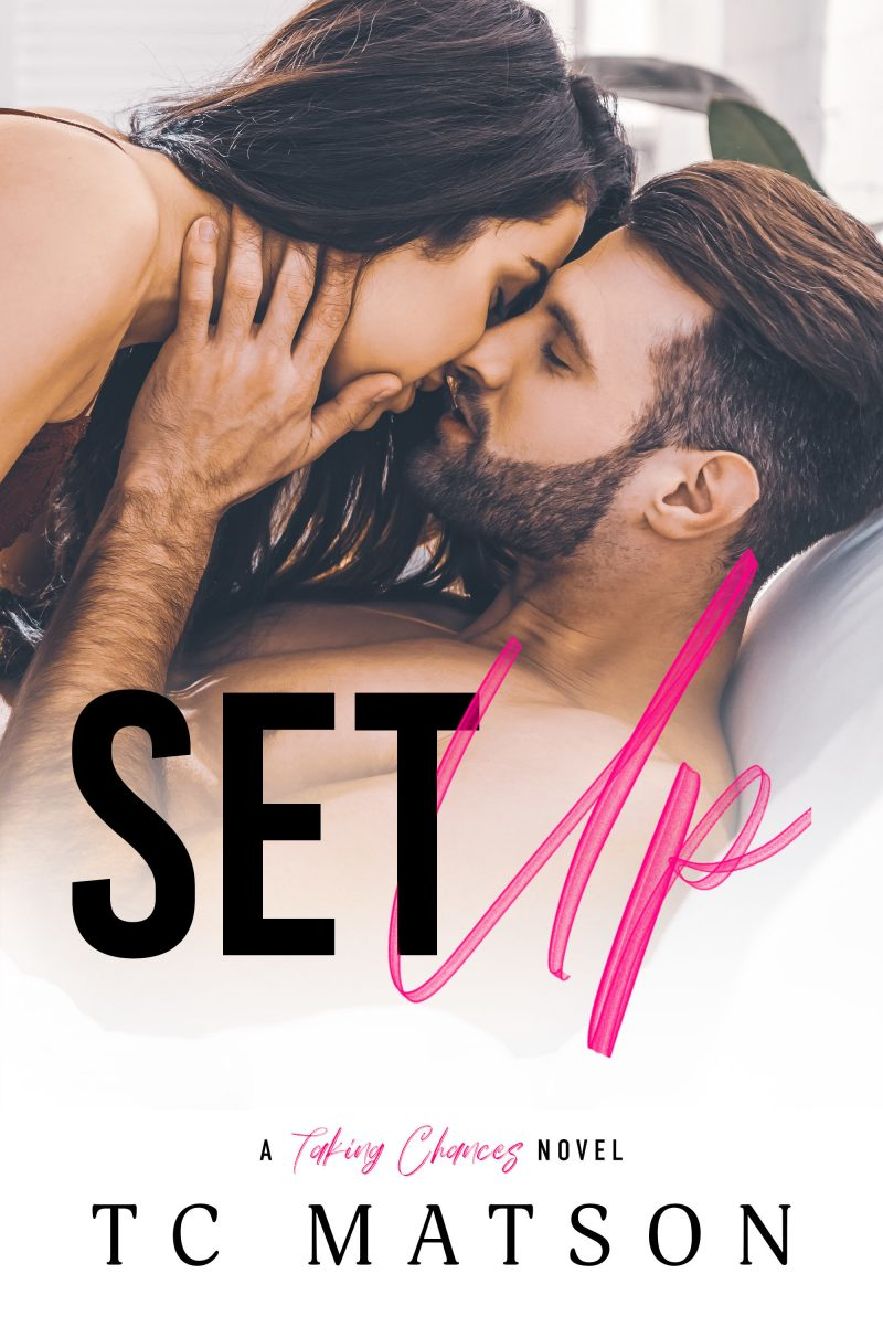 Release Day Blitz: Set Up (Taking Chances #1) by TC Matson