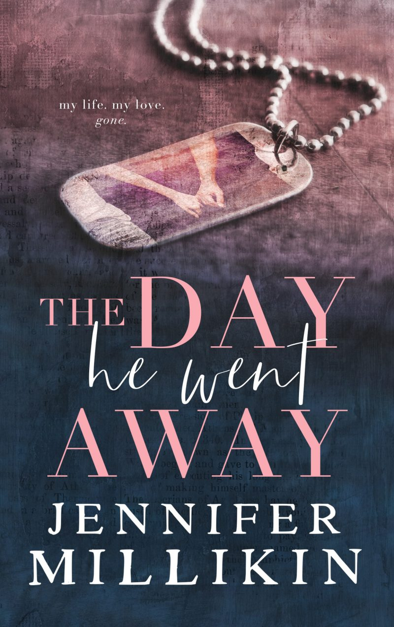 Release Day Blitz: The Day He Went Away by Jennifer Millikin
