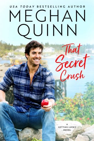 Cover Reveal: That Secret Crush (Getting Lucky #3) by Meghan Quinn