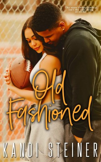 Cover Reveal: Old Fashioned (Becker Brothers #4) by Kandi Steiner
