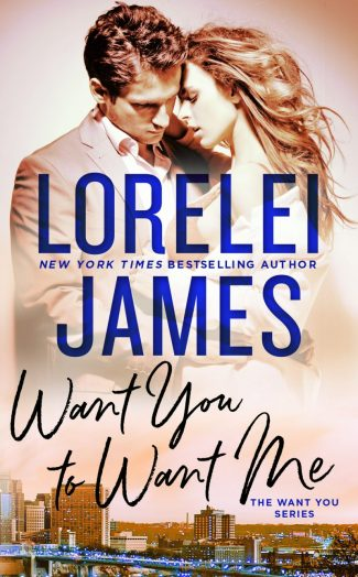 Cover Reveal: Want You to Want Me (Want You #2) by Lorelei James