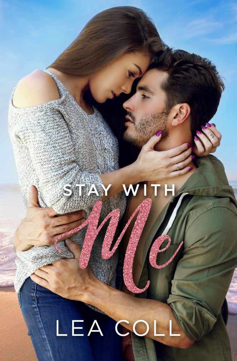 Cover Reveal: Stay with Me (All I Want #5) by Lea Coll