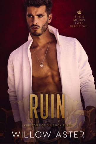Cover Reveal: Ruin (Kingdoms of Sin #3) by Willow Aster