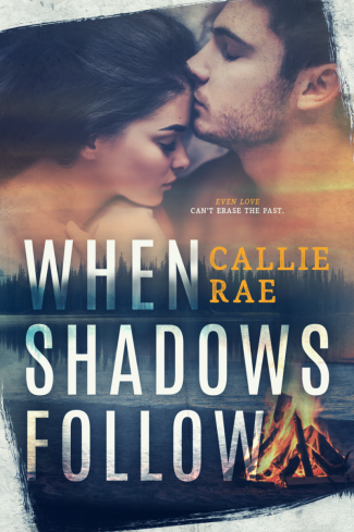 Cover Reveal: When Shadows Follow by Callie Rae