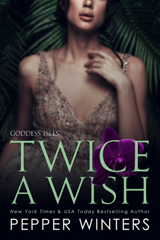 Cover Reveal: Twice a Wish (Goddess Isles #2) by Pepper Winters