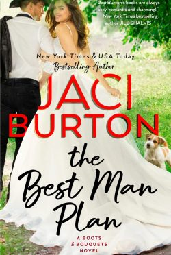 Cover Reveal: The Best Man Plan (Boots and Bouquets #1) by Jaci Burton