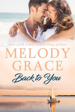 Release Day Blitz: Back to You (Sweetbriar Cove #12) by Melody Grace