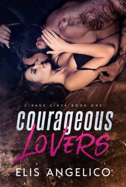 Cover Reveal: Courageous Lovers (Cidade Cinza #1) by Elis Angelico