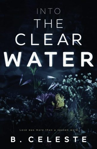 Cover Reveal: Into the Clear Water by B Celeste