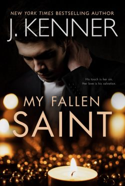 Cover Reveal: My Fallen Saint (Saint Triology #1) by J Kenner