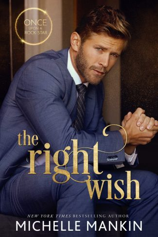 Cover Reveal: The Right Wish (Once Upon A Rock Star #2) by Michelle Mankin