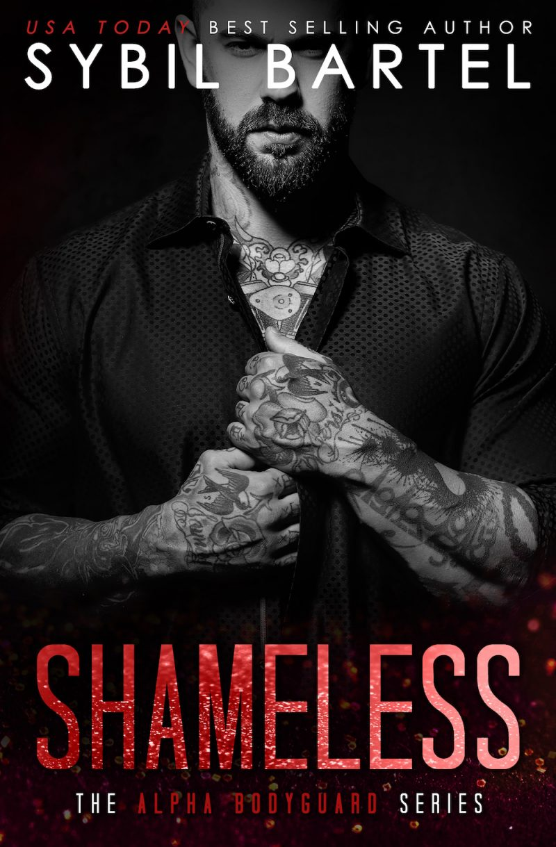 Cover Reveal & Giveaway: Shameless (Alpha Bodyguard #8) by Sybil Bartel
