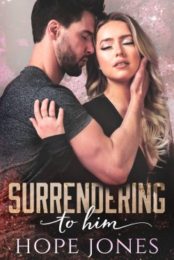 Release Day Blitz & Giveaway: Surrendering To Him by Hope Jones