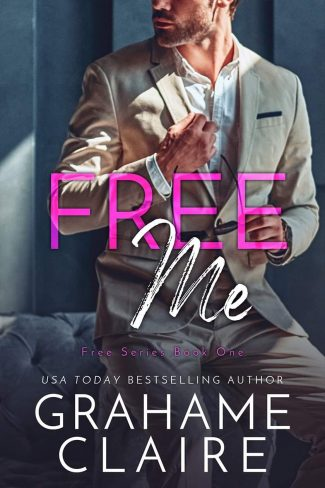Cover Reveal: Free Me (Free #1) by Grahame Claire