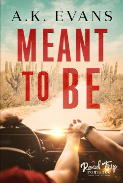 Cover Reveal: Meant to Be (Road Trip Romance #5) by AK Evans