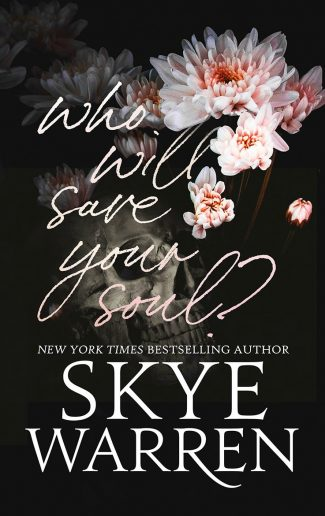 Cover Reveal: Who Will Save Your Soul by Skye Warren