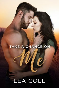Cover Reveal: Take a Chance on Me (All I Want #6) by Lea Coll