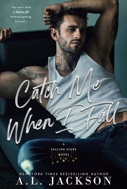 Cover Reveal: Catch Me When I Fall (Falling Stars #2) by AL Jackson