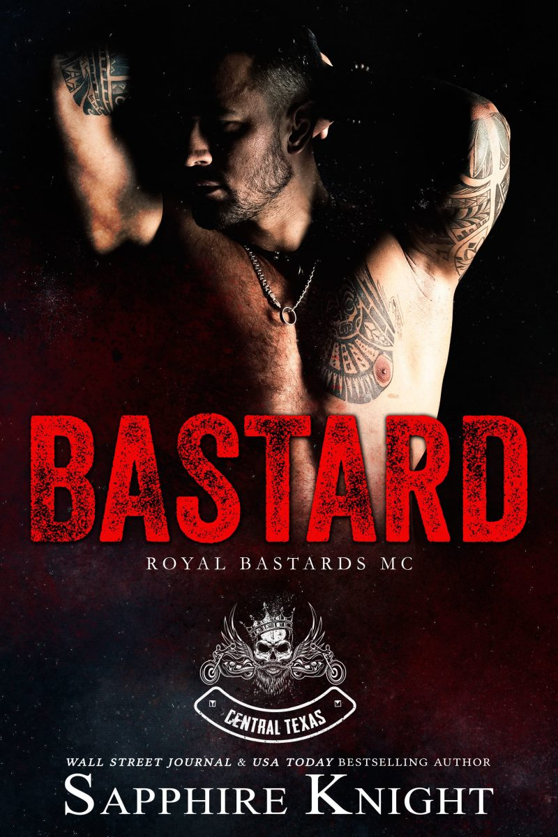Cover Reveal: Bastard (Royal Bastards MC: Texas #1) by Sapphire Knight