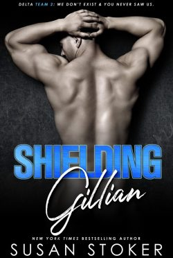 Release Day Blitz: Shielding Gillian (Delta Team Two #1) by Susan Stoker