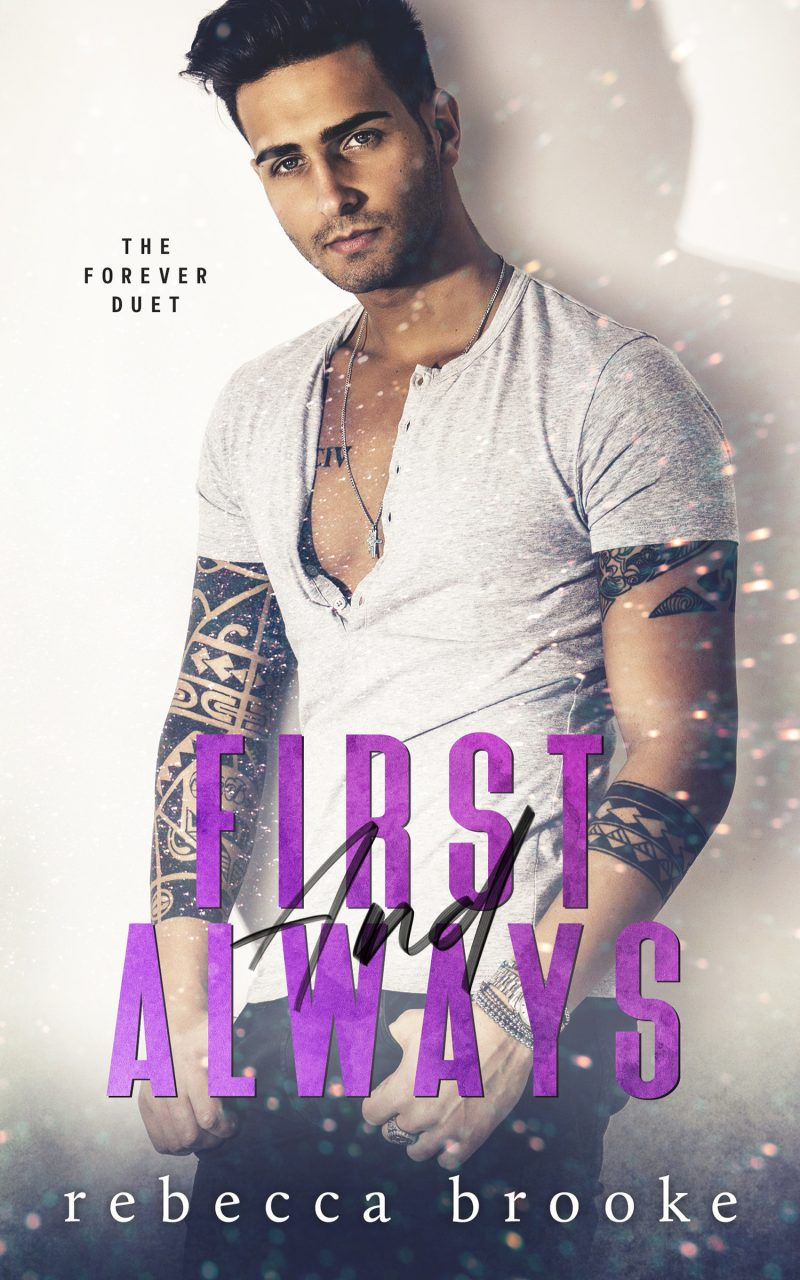 Cover Reveal: First and Always (The Forever Duet #1) by Rebecca Brooke