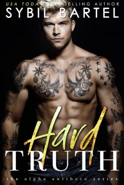 Cover Reveal: Hard Truth (Alpha Antihero #4) by Sybil Bartel