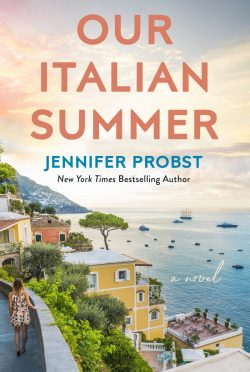 Cover Reveal: Our Italian Summer by Jennifer Probst