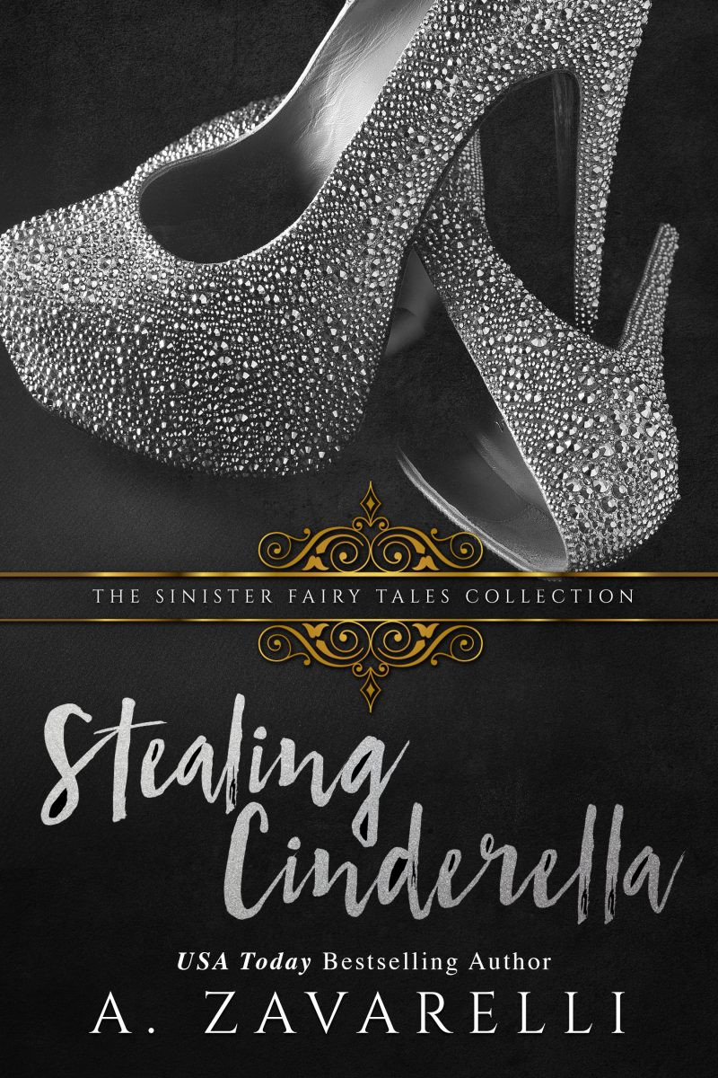Release Day Blitz: Stealing Cinderella (Sinister Fairy Tales Collection) by A Zavarelli