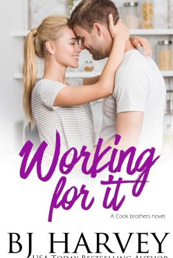 Cover Reveal & Giveaway: Working For It (Cook Brothers #5) by BJ Harvey