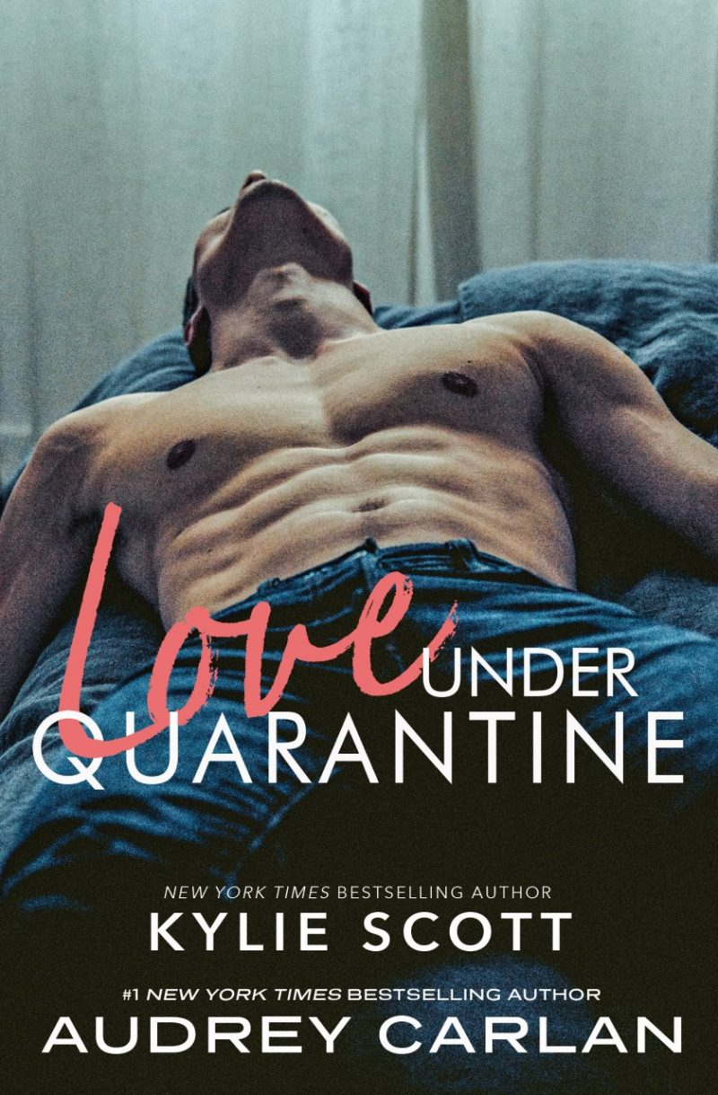 Cover Reveal: Love Under Quarantine by Kylie Scott & Audrey Carlan