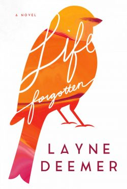 Cover Reveal: Life Forgotten by Layne Deemer
