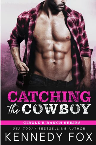 Release Blitz: Catching the Cowboy (Circle B Ranch #2) by Kennedy Fox