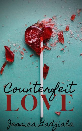 Cover Reveal: Counterfeit Love by Jessica Gadziala