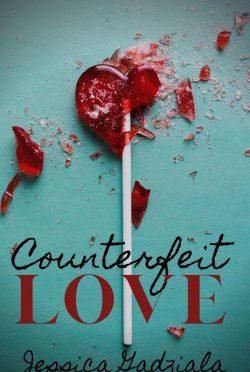 Release Day Blitz: Counterfeit Love by Jessica Gadziala