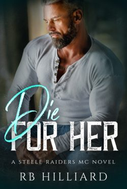 Cover Reveal: Die for Her (Steele Raiders MC #1) by RB Hilliard