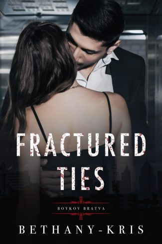 Cover Reveal & Giveaway: Fractured Ties (Boykov Bratva #1) by Bethany-Kris