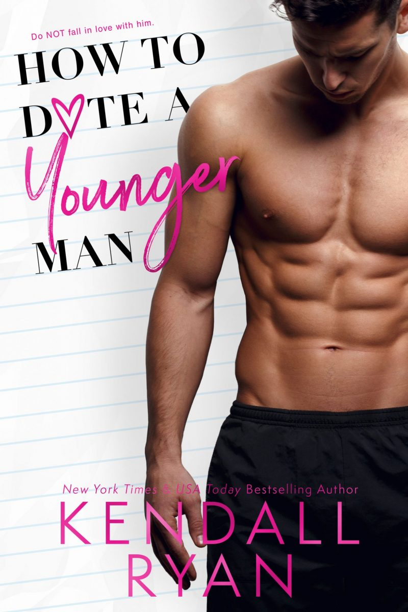 Cover Reveal: How to Date a Younger Man by Kendall Ryan
