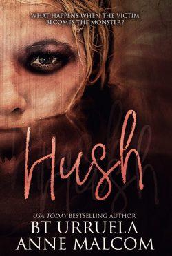 Cover Reveal: Hush by Anne Malcom & BT Urruela