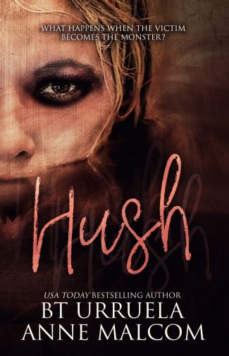 Cover Reveal: Hush by Anne Malcom & BT Urruela