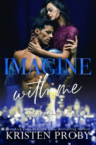 Cover Reveal: Imagine With Me (With Me in Seattle #15) by Kristen Proby