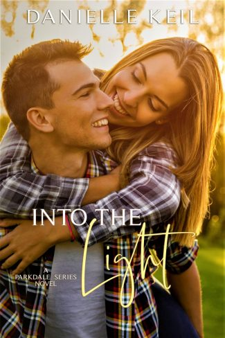 Cover Reveal: Into the Light (Parkdale #2) by Danielle Keil