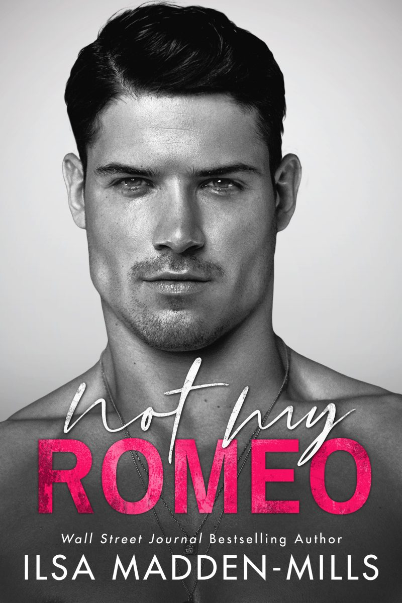 Cover Reveal: Not My Romeo (The Game Changers #1) by Ilsa Madden-Mills