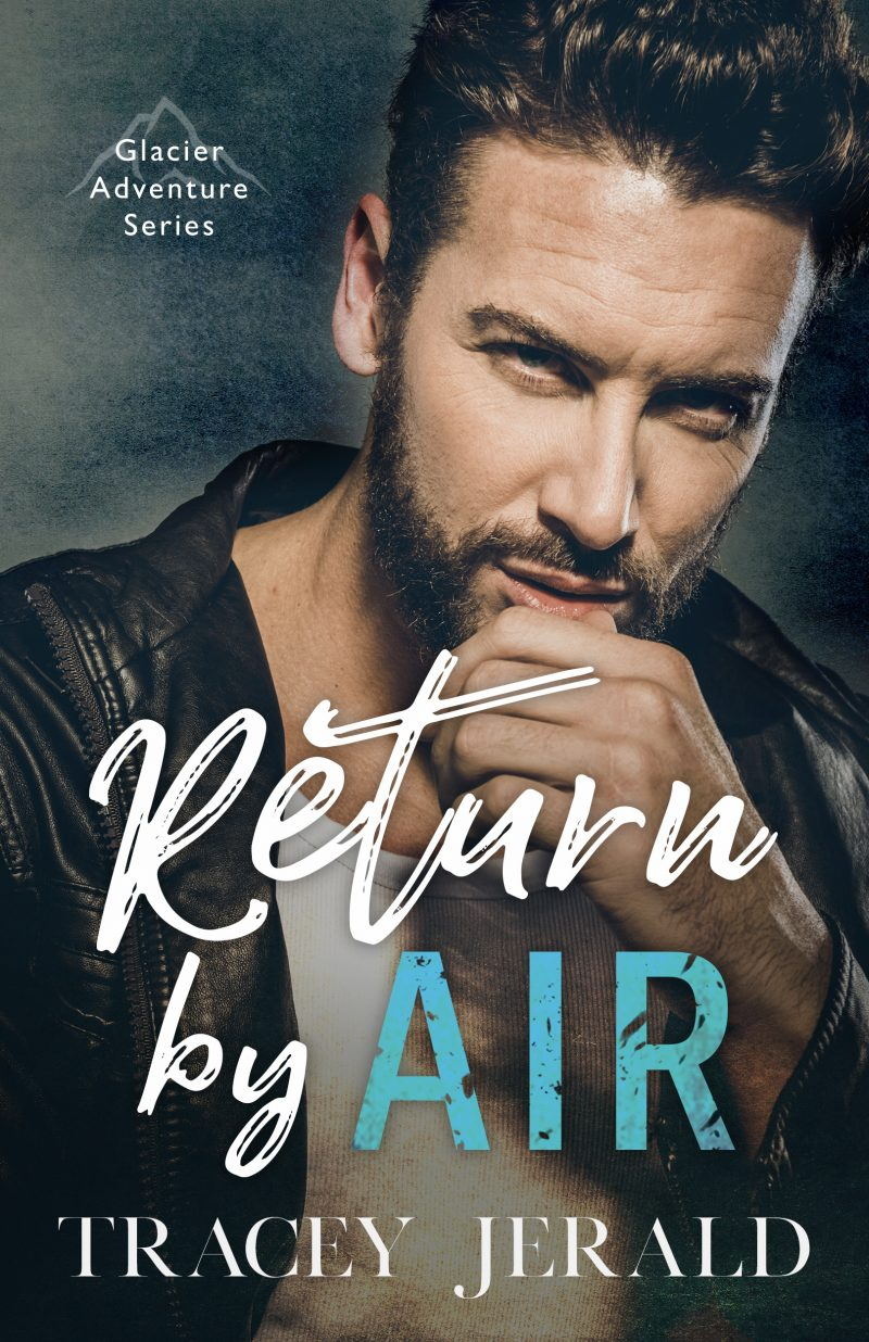 Cover Reveal & Giveaway: Return by Air (Glacier Adventure #1) by Tracey Jerald