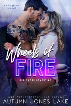 Cover Reveal: Wheels of Fire (Hollywood Demons #3) by Autumn Jones Lake