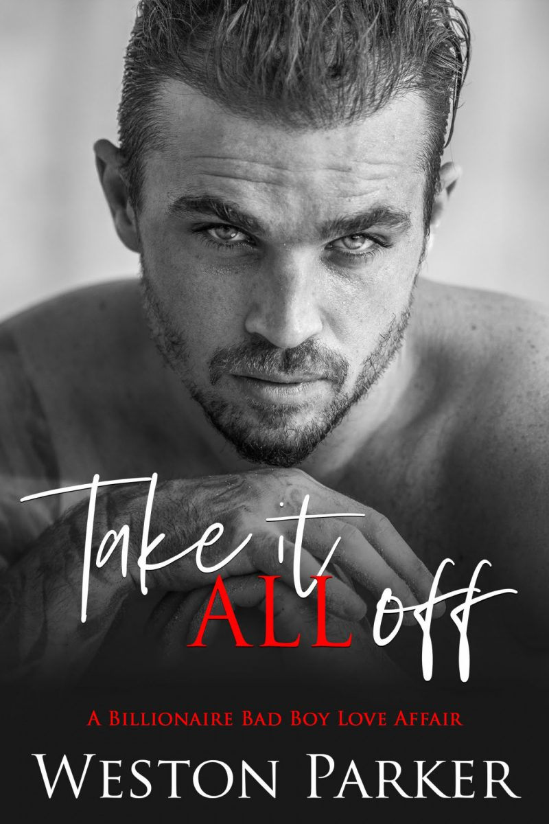 Cover Reveal: Take it ALL Off by Weston Parker