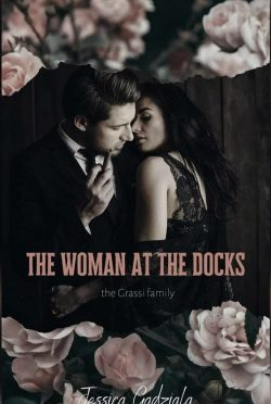 Cover Reveal: The Woman at the Docks (Grassi Family #1) by Jessica Gadziala