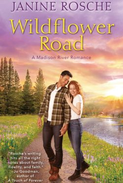 Cover Reveal: Wildflower Road (Madison River Romance #2) by Janine Rosche