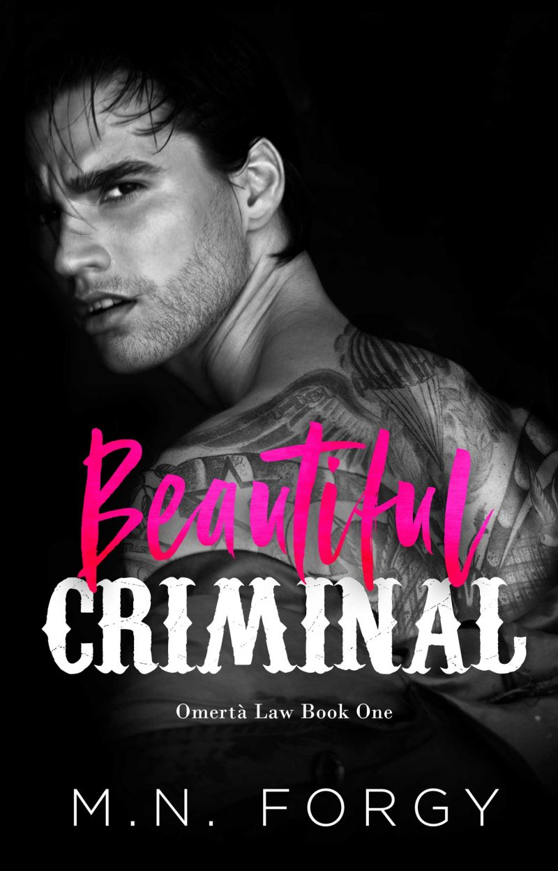 Cover Reveal: Beautiful Criminal (Omertà Law #1) by MN Forgy